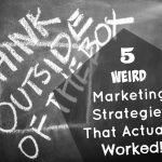 5 Weird Marketing Strategies That Actually Worked