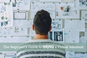 The Beginner's Guide to Hiring a Virtual Assistant