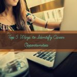 Top 5 Ways to Identify Career Opportunities