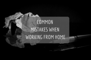 common mistakes working from home