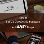 How to Set Up Google My Business in 3 Easy Steps