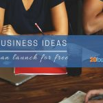 20 business ideas you can launch for free