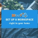 How to Set Up A Functional Workspace at Home