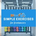 5 Simple Exercises to Keep A Freelancer in Shape