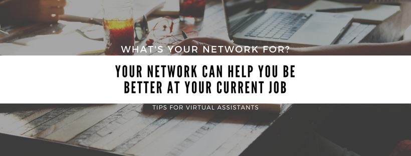 Ways Your Network Can Help You Be a Better VA