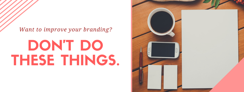 How NOT to Manage Your Brand: Things to Avoid for Effective Brand Management