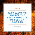 Easy Ways to Source the Best Products to Sell on Amazon