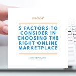 5 Factors to Consider in Choosing the Right Online Marketplace