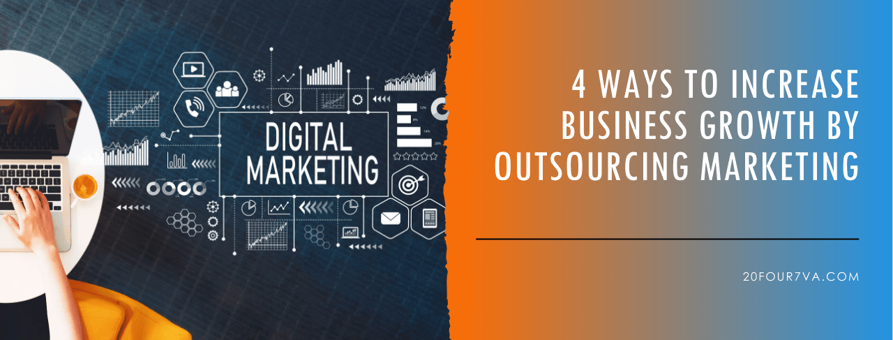 4 Ways to Increase Business Growth by Outsourcing Marketing