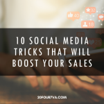 10 Social Media Tricks That Will Boost Your Sales