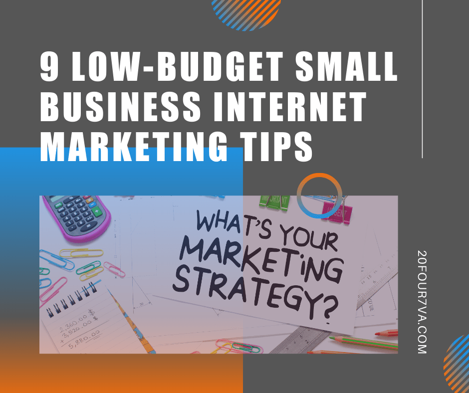 9 Low-Budget Small Business Internet Marketing Tips - 20four7VA