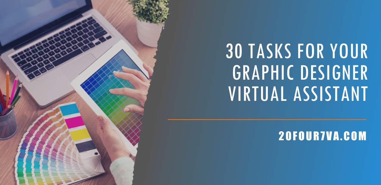 30 Tasks for Your Graphic Designer Virtual Assistant