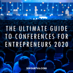 The Ultimate Guide To Conferences For Entrepreneurs 2020