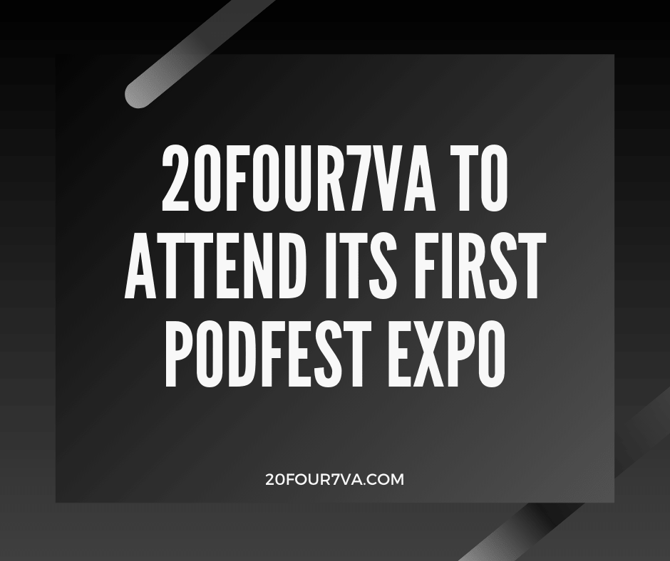 20four7VA Virtual Staffing Solutions to Attend Its First Podfest Expo