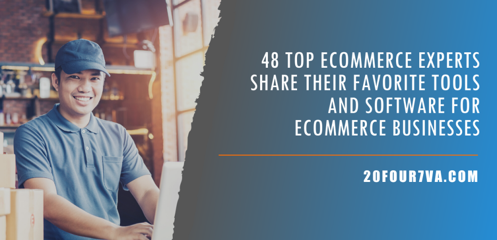 48 Top eCommerce Experts Share Their Favorite Tools and Software for eCommerce Businesses