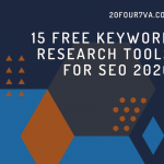 15 Free Keyword Research Tools for SEO 2020 - 20four7VA