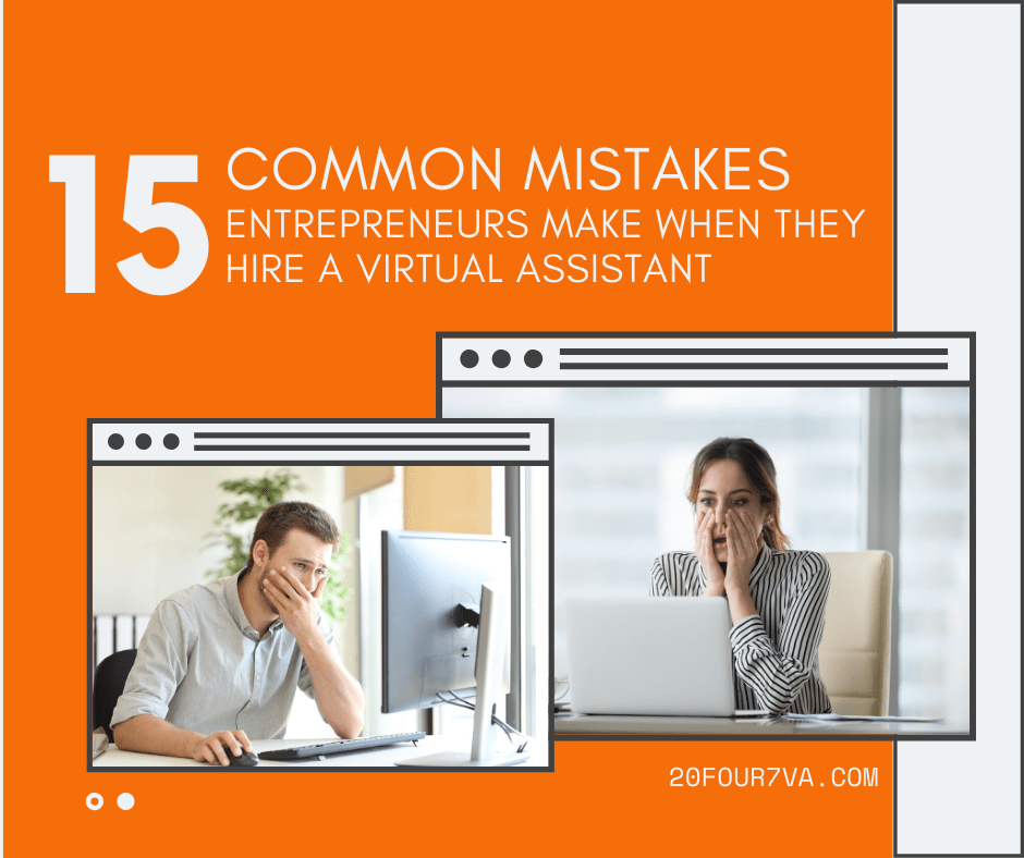 15 Mistakes Entrepreneurs Make when they Hire a Virtual Assistant