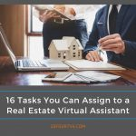 16 Tasks You Can Assign to a Real Estate Virtual Assistant
