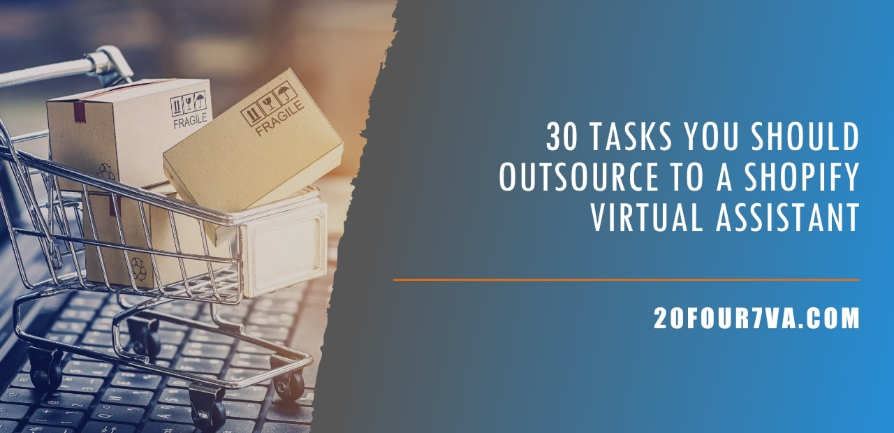30 tasks to outsource to a Shopify virtual assistant