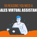 50 Reasons You Need a Sales Virtual Assistant