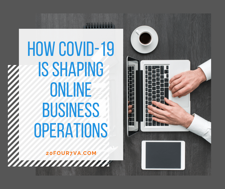 How COVID-19 is Shaping Online Business Operation 20four7VA
