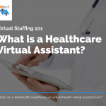 What is a Healthcare Virtual Assistant - 20four7VA