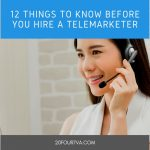 12 Things to Know Before You Hire a Telemarketer