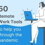 50 Remote Work Tools to Help You Through the Pandemic