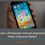 Can a Pinterest Virtual Assistant Help Improve Sales?