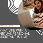 What Life with a Virtual Personal Assistant is Like