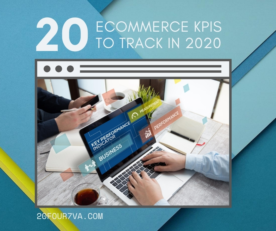 20 eCommerce KPIs to Track in 2020 - 20four7VA