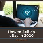 How to Sell on eBay in 2020 - 20four7VA