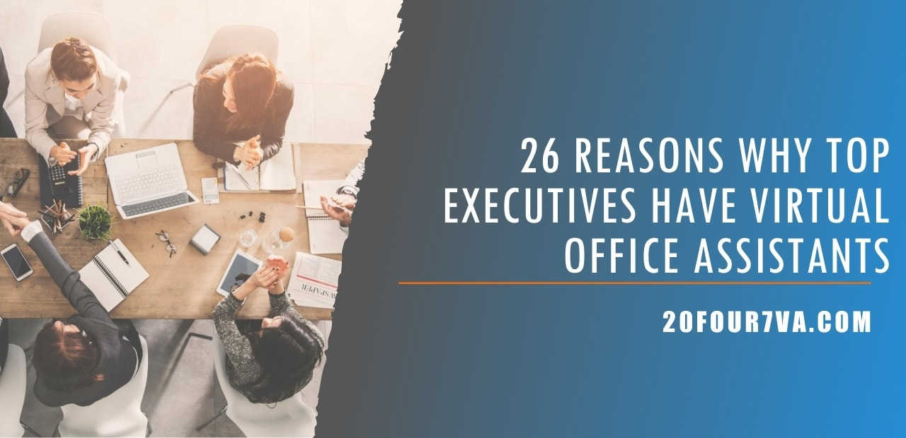 26 Reasons Why Top Executives Have Virtual Office Assistants
