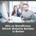 Wix vs WordPress: Which Website Builder Is Better?