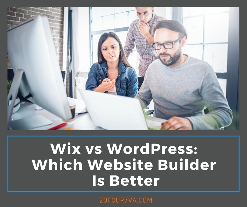 Wix vs WordPress Which Website Builder Is Better - 20four7VA