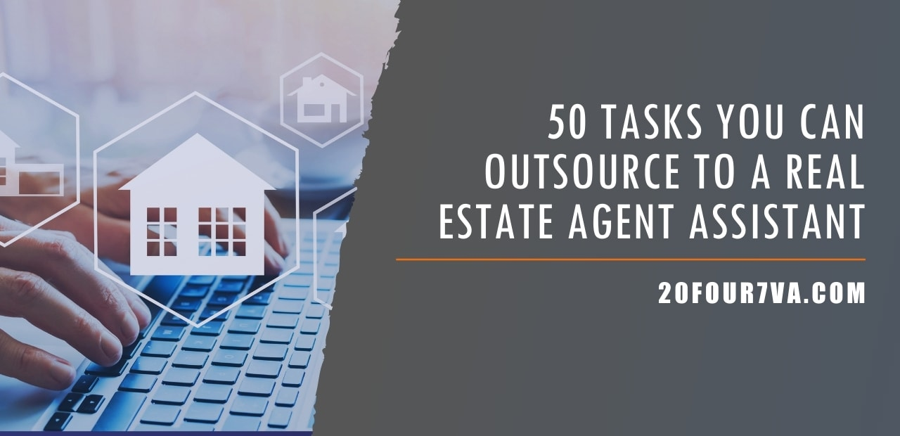 50 Tasks You Can Outsource to a Real Estate Agent Assistant