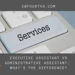 Executive Assistant vs Administrative Assistant: What's the Difference?