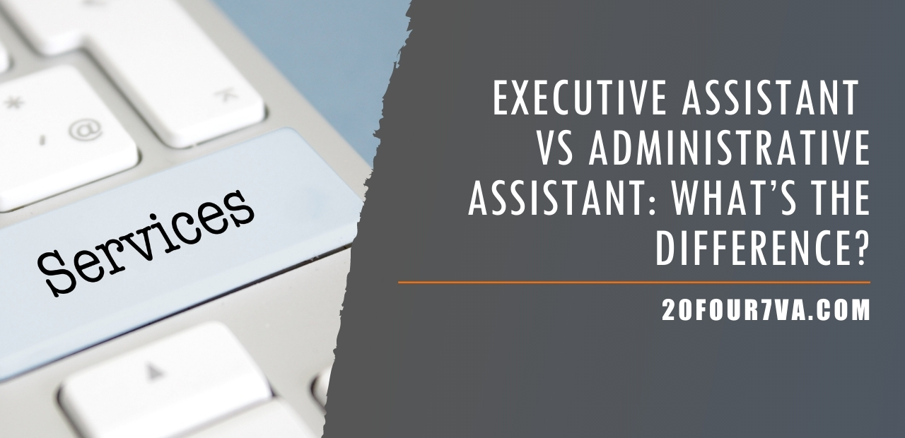 Executive Assistant vs Administrative Assistant - What's the Difference