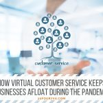 How Virtual Customer Service Keeps Businesses Afloat During The Pandemic