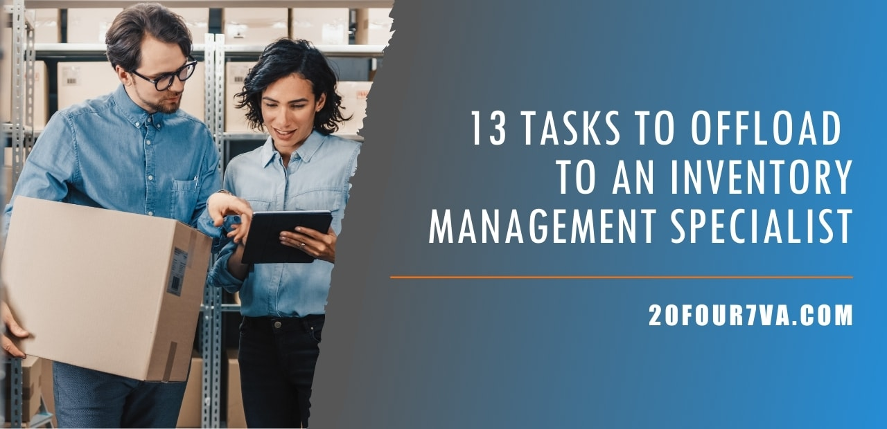 13 Tasks to Offload to an Inventory Management Specialist