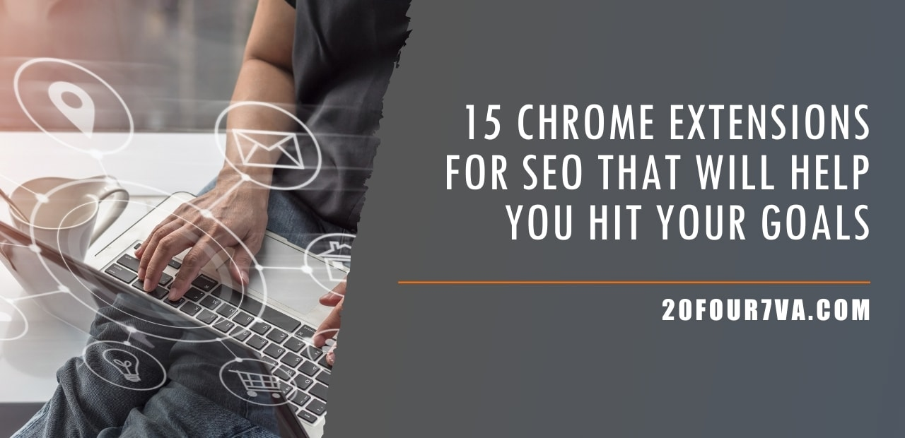 15 Chrome Extensions for SEO That Will Help You Hit Your Goals