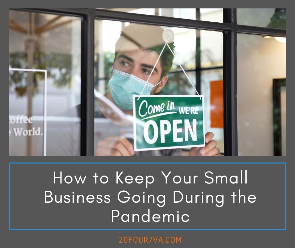 How to Keep Your Small Business Going During the Pandemic - 20four7VA