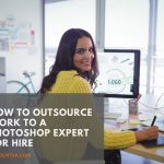 How to Outsource Work to a Photoshop Expert for Hire