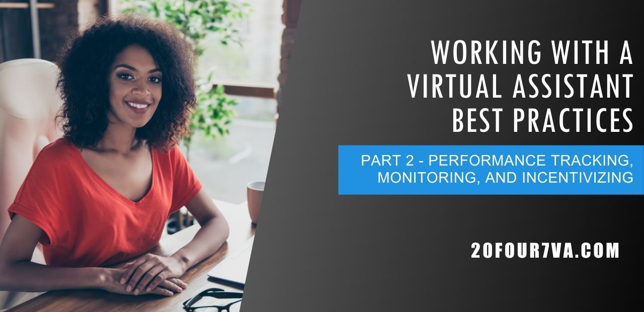 Working with a Virtual Assistant Best Practices Part 2 - Performance Tracking, Monitoring, and Incentivizing