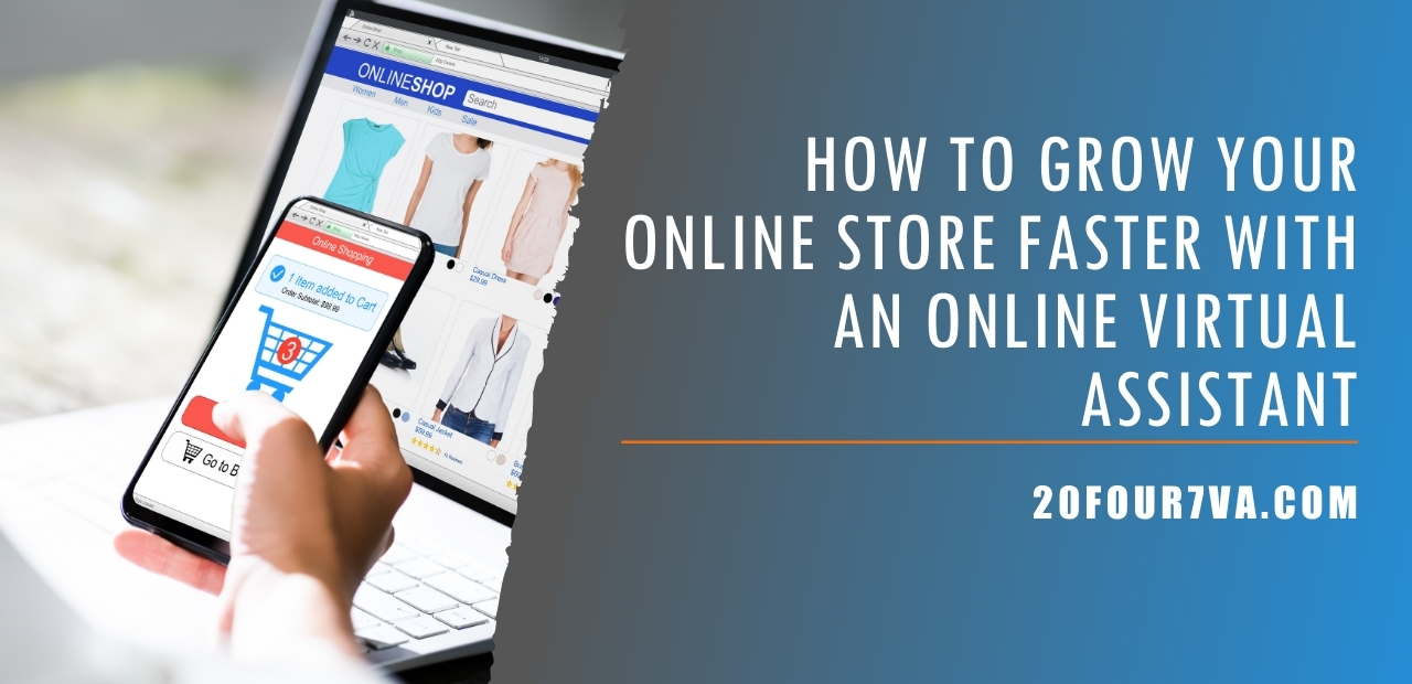 How to Grow Your Online Store Faster with an Online Virtual Assistant