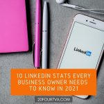 10 LinkedIn Statistics Business Owners Need to Know in 2021