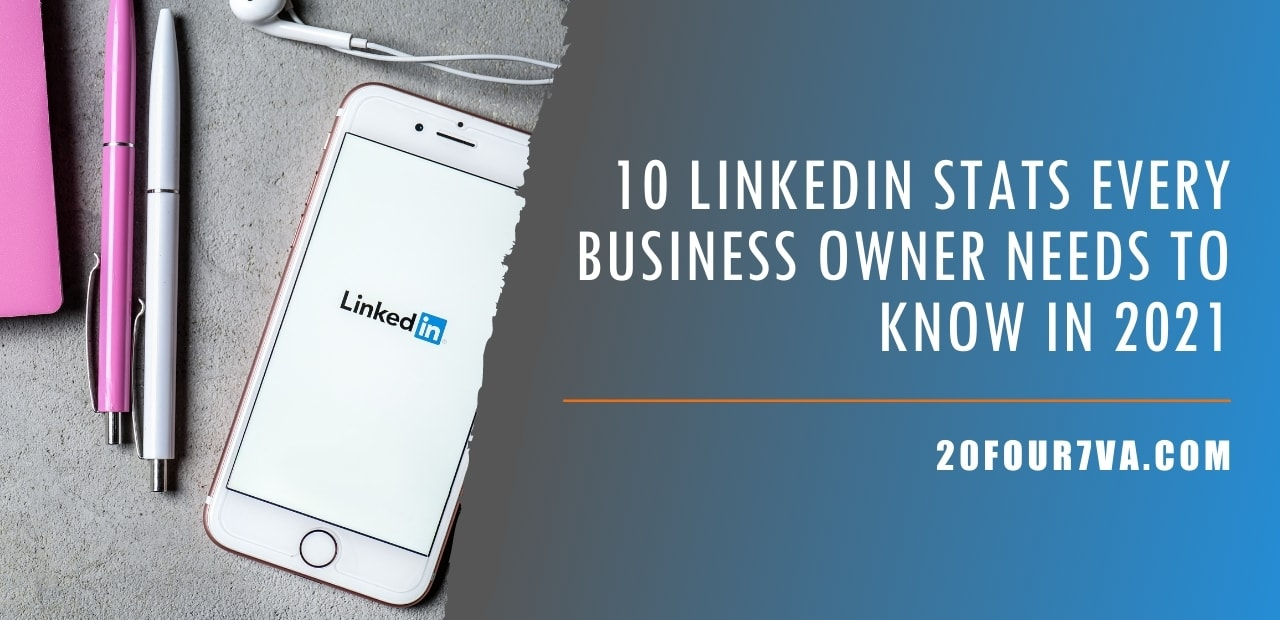 10 LinkedIn Stats Every Business Owner Needs To Know in 2021