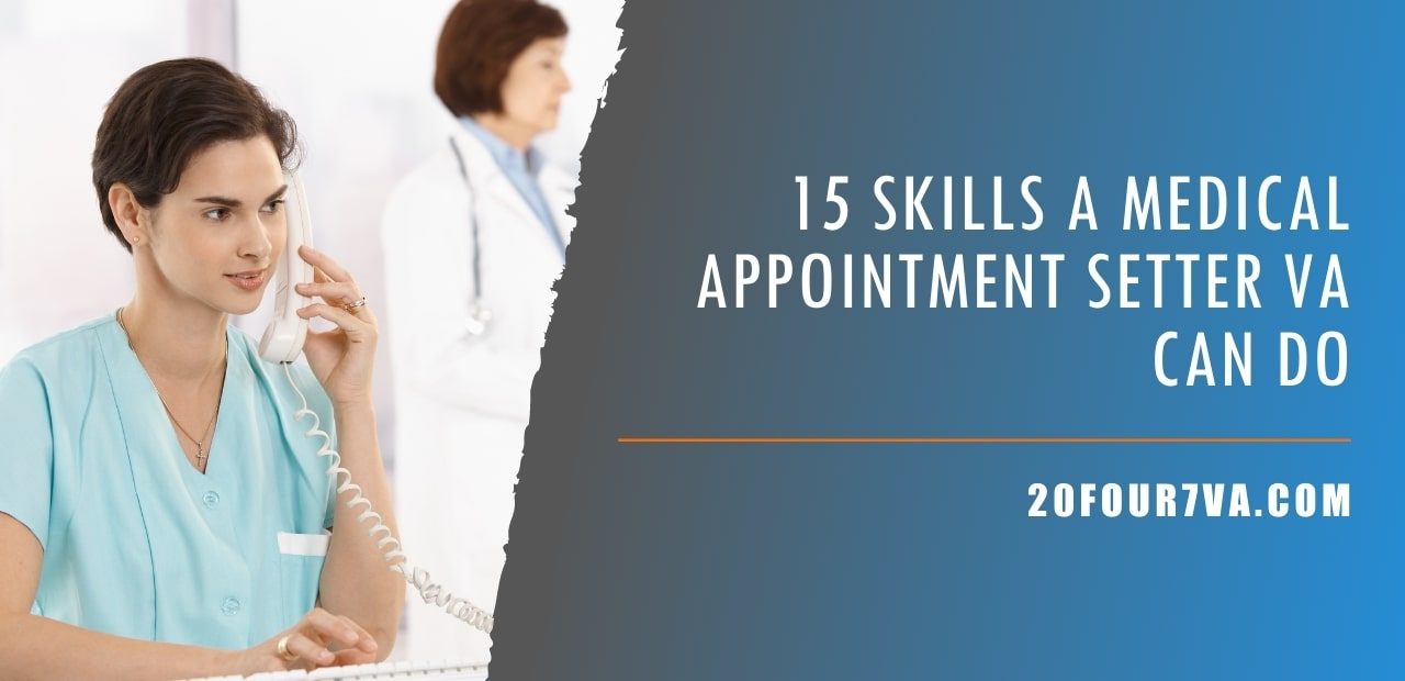 15 Skills a Medical Appointment Setter VA Can Do
