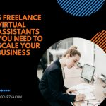 5 Freelance Virtual Assistants You Need For Your Business