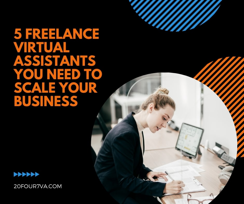 5 Freelance Virtual Assistants You Need to Scale Your Business - 20Four7VA